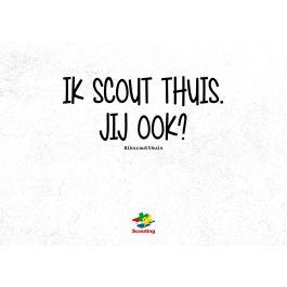 Ansichtkaart-Ik-scout-thuis,-jij-ook?-